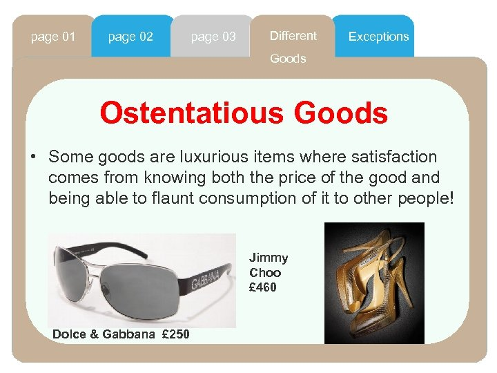 page 01 page 02 page 03 Different Exceptions Goods Ostentatious Goods • Some goods