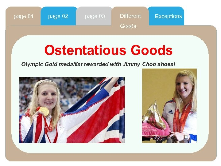page 01 page 02 page 03 Different Exceptions Goods Ostentatious Goods Olympic Gold medallist