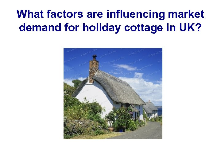What factors are influencing market demand for holiday cottage in UK?