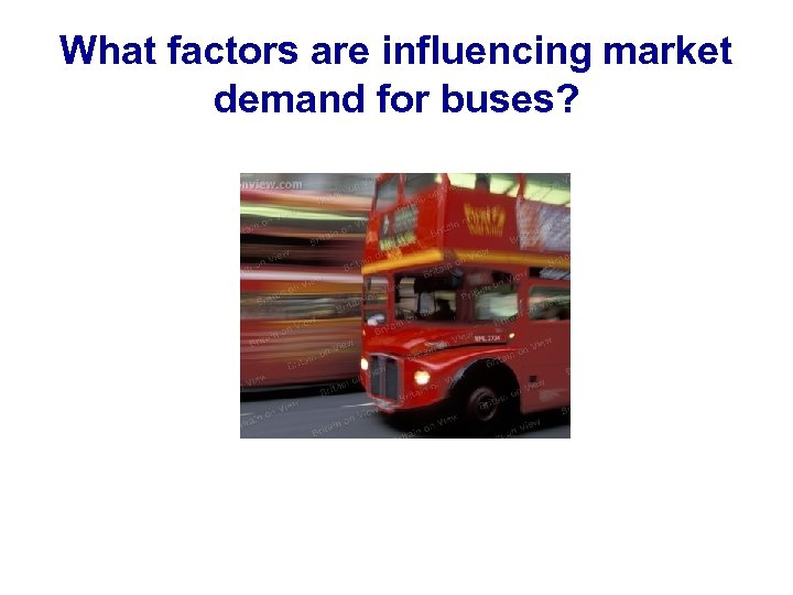 What factors are influencing market demand for buses?