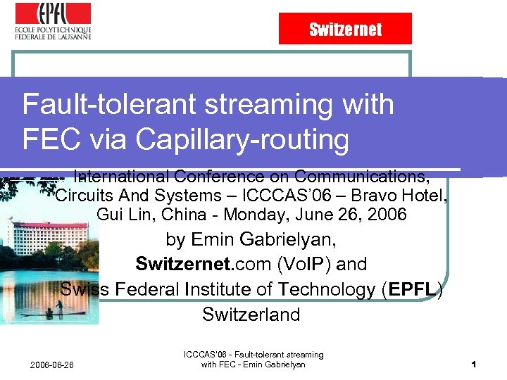 Switzernet Fault-tolerant streaming with FEC via Capillary-routing International Conference on Communications, Circuits And Systems