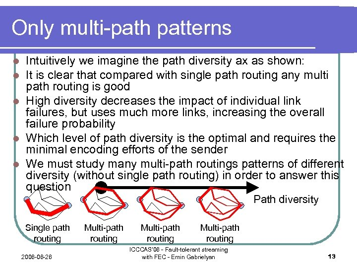 Only multi-path patterns Intuitively we imagine the path diversity ax as shown: It is