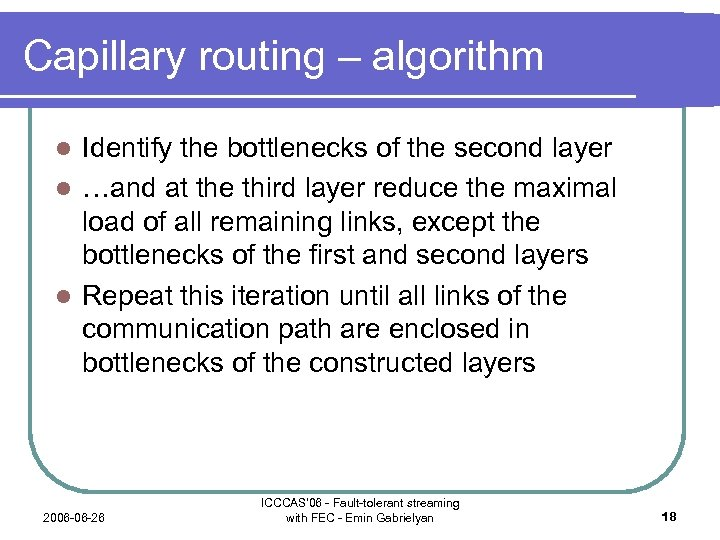 Capillary routing – algorithm Identify the bottlenecks of the second layer l …and at