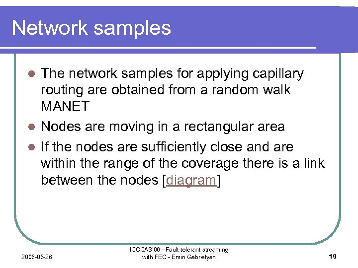 Network samples The network samples for applying capillary routing are obtained from a random