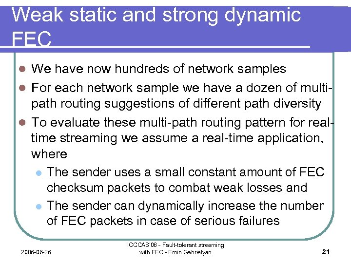 Weak static and strong dynamic FEC We have now hundreds of network samples l