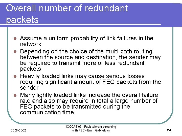 Overall number of redundant packets Assume a uniform probability of link failures in the