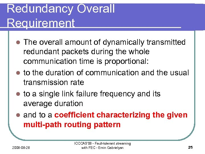 Redundancy Overall Requirement The overall amount of dynamically transmitted redundant packets during the whole