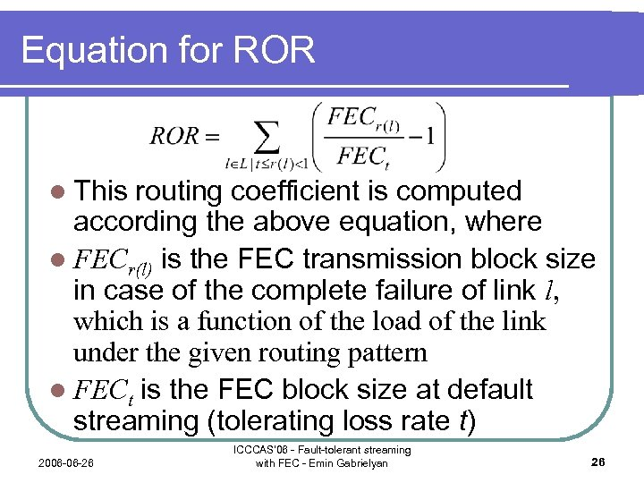 Equation for ROR l This routing coefficient is computed according the above equation, where