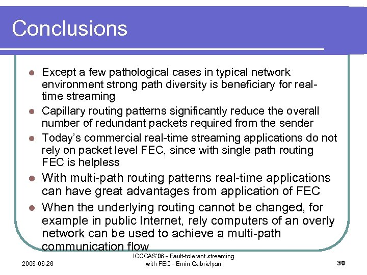 Conclusions Except a few pathological cases in typical network environment strong path diversity is