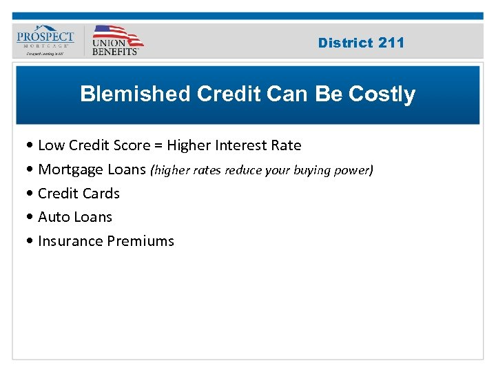 Improve Your 211 District Credit Score Blemished Credit Can Be Costly • Low Credit