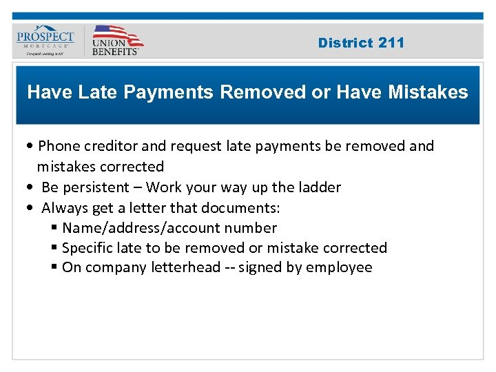 Improve Your 211 District Credit Score Have Late Payments Removed or Have Mistakes •