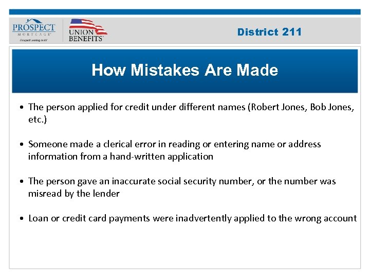 Improve Your 211 District Credit Score How Mistakes Are Made • The person applied