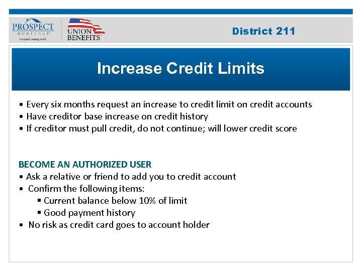 Improve Your 211 District Credit Score Increase Credit Limits • Every six months request