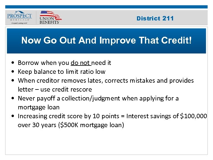 Improve Your 211 District Credit Score Now Go Out And Improve That Credit! •
