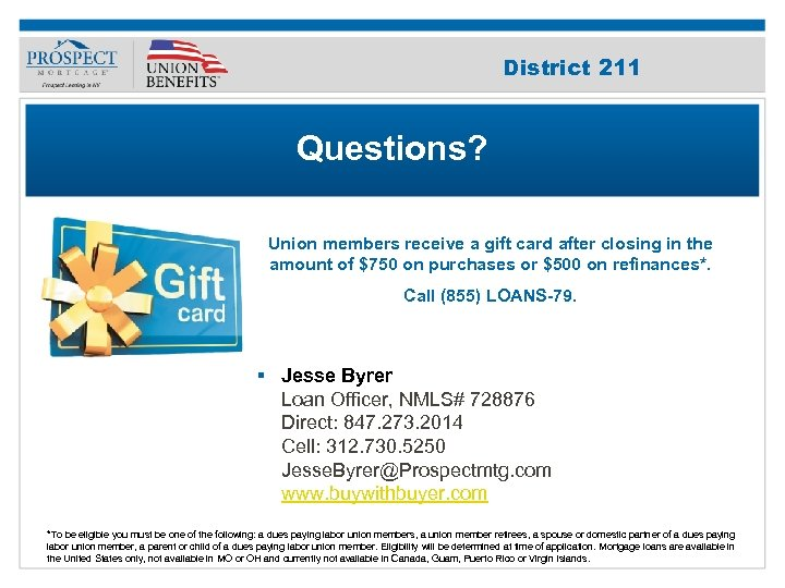 Improve Your 211 District Credit Score Questions? Union members receive a gift card after