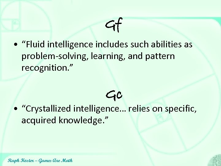"""Gf • """"Fluid intelligence includes such abilities as problem-solving, learning, and pattern recognition. """""""