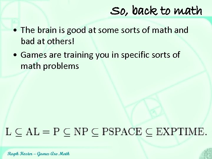 So, back to math • The brain is good at some sorts of math