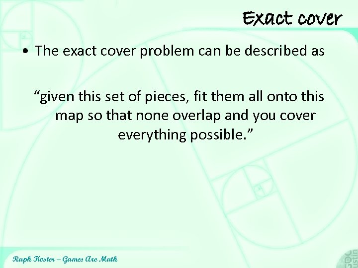 """Exact cover • The exact cover problem can be described as """"given this set"""