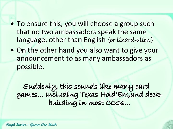 • To ensure this, you will choose a group such that no two