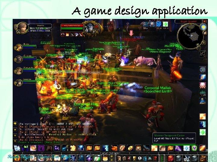 A game design application • Raid parties! – Technically, a raid is a Feedback
