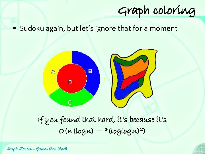 Graph coloring • Sudoku again, but let's ignore that for a moment If you