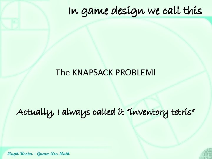 In game design we call this The KNAPSACK PROBLEM! Actually, I always called it