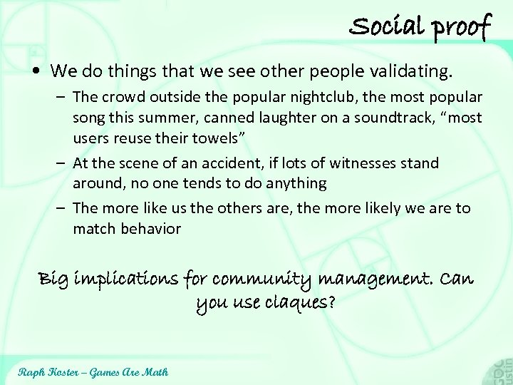 Social proof • We do things that we see other people validating. – The