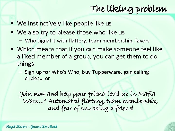 The liking problem • We instinctively like people like us • We also try