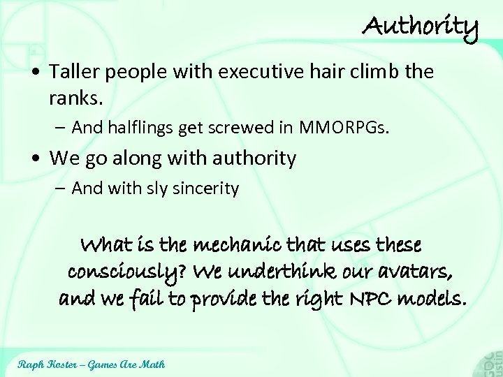 Authority • Taller people with executive hair climb the ranks. – And halflings get