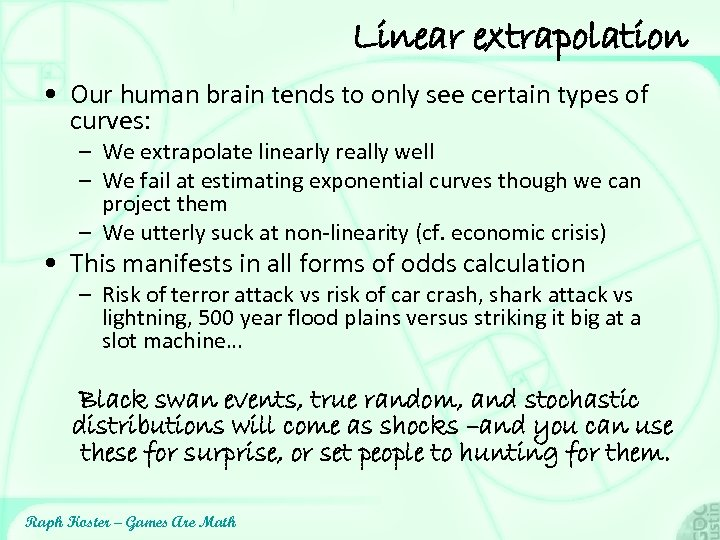 Linear extrapolation • Our human brain tends to only see certain types of curves: