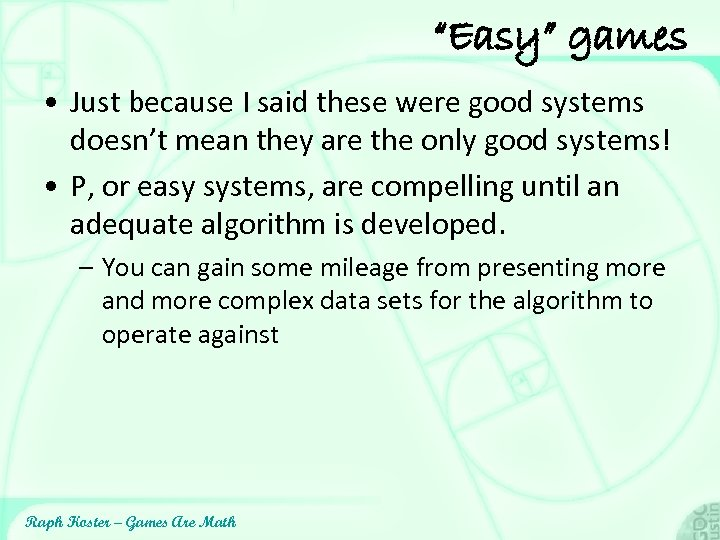 """""""Easy"""" games • Just because I said these were good systems doesn't mean they"""