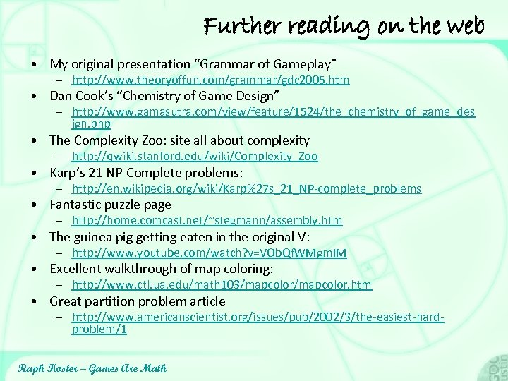 """Further reading on the web • My original presentation """"Grammar of Gameplay"""" – http:"""