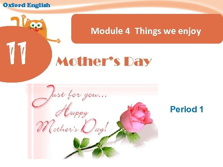 Oxford English 11 Module 4 Things we enjoy Mother's Day Period 1