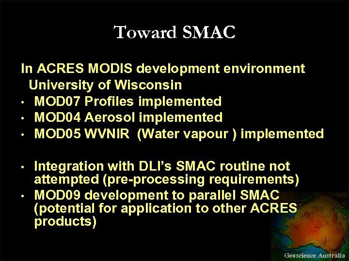 Toward SMAC In ACRES MODIS development environment University of Wisconsin • MOD 07 Profiles