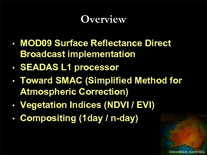 Overview • • • MOD 09 Surface Reflectance Direct Broadcast implementation SEADAS L 1