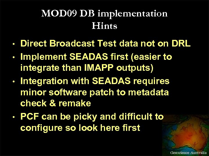 MOD 09 DB implementation Hints • • Direct Broadcast Test data not on DRL