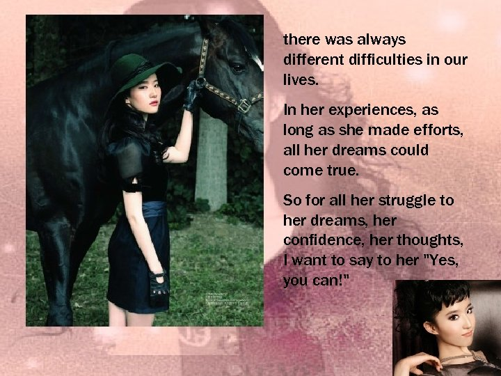 there was always different difficulties in our lives. In her experiences, as long as