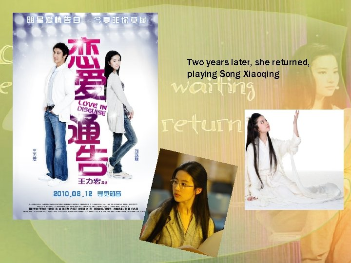 Two years later, she returned, playing Song Xiaoqing