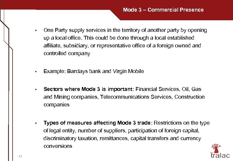 Mode 3 – Commercial Presence § § Example: Barclays bank and Virgin Mobile §