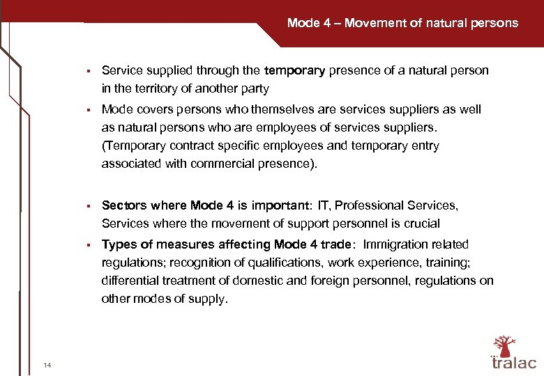 Mode 4 – Movement of natural persons § § Mode covers persons who themselves