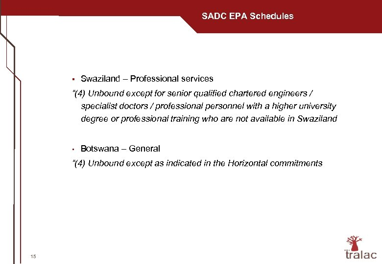 "SADC EPA Schedules § Swaziland – Professional services ""(4) Unbound except for senior qualified"