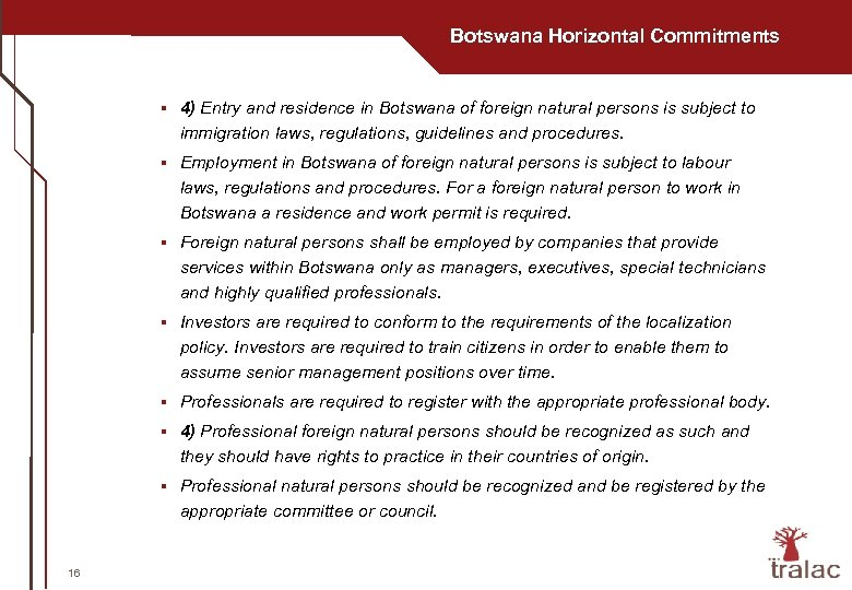 Botswana Horizontal Commitments § § Employment in Botswana of foreign natural persons is subject