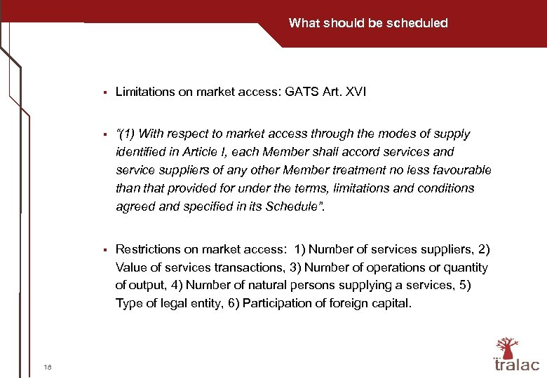 "What should be scheduled § § ""(1) With respect to market access through the"