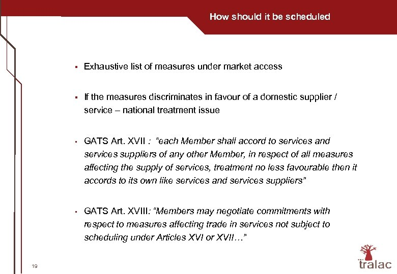 How should it be scheduled § § If the measures discriminates in favour of