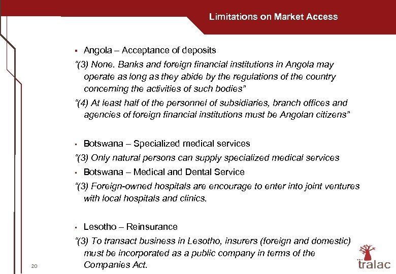 "Limitations on Market Access § Angola – Acceptance of deposits ""(3) None. Banks and"