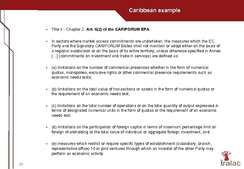 Caribbean example § § In sectors where market access commitments are undertaken, the measures