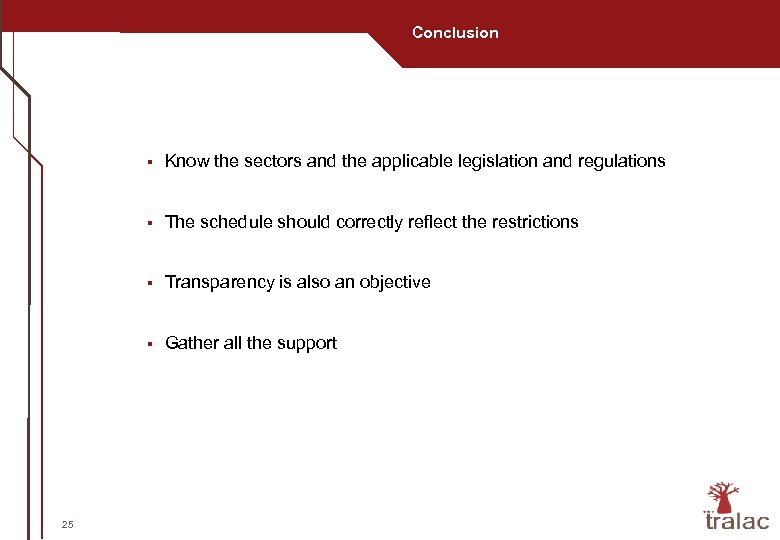 Conclusion § § The schedule should correctly reflect the restrictions § Transparency is also