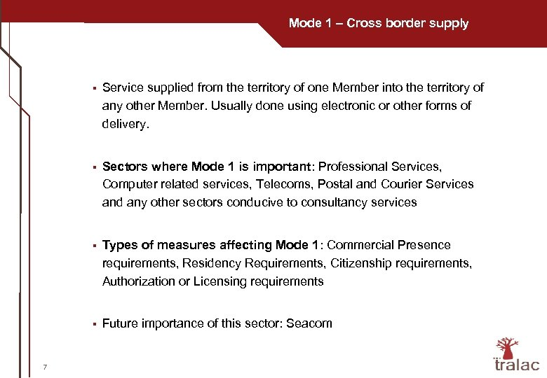Mode 1 – Cross border supply § § Sectors where Mode 1 is important: