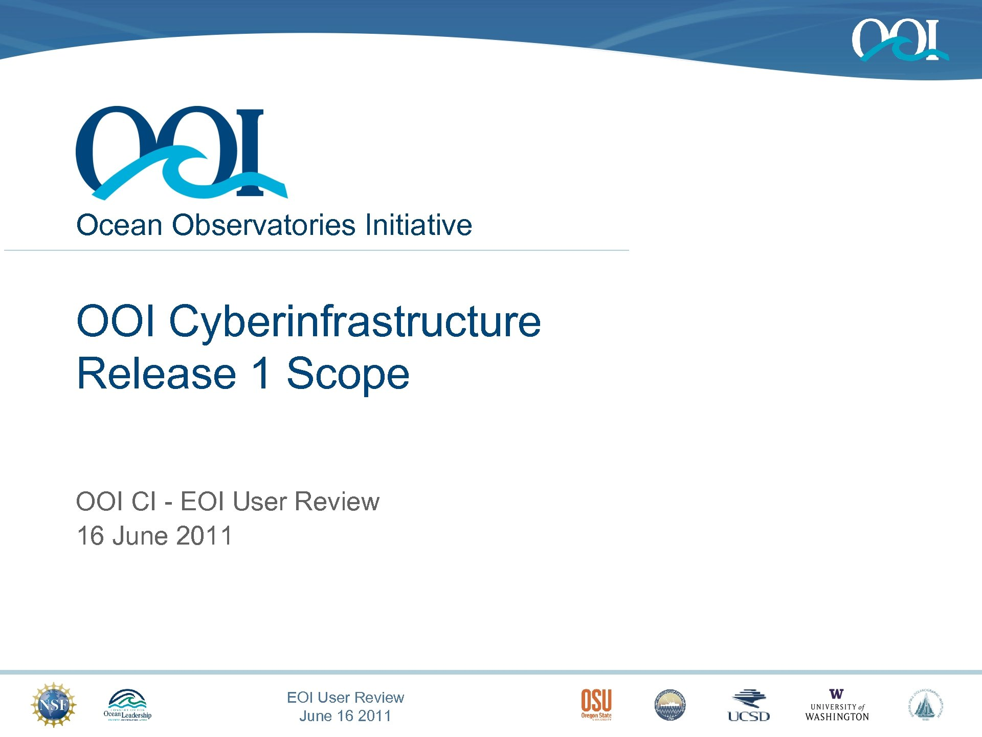 Ocean Observatories Initiative OOI Cyberinfrastructure Release 1 Scope OOI CI - EOI User Review