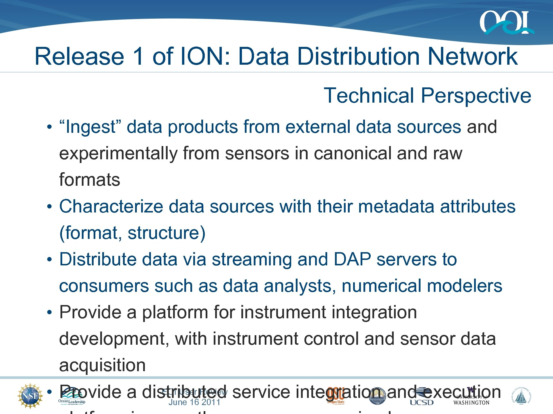"Release 1 of ION: Data Distribution Network Technical Perspective • ""Ingest"" data products from"
